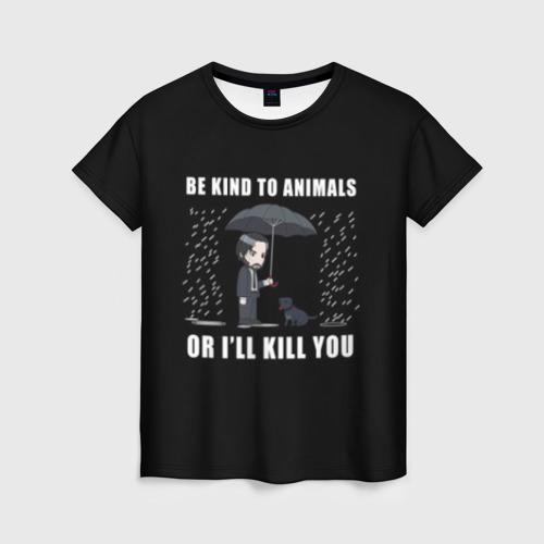 Женская 3D футболка с принтом Be Kind to Animals, вид спереди #2